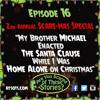 "EP. 16 - ""My Brother Enacted the Santa Clause While I was Home Alone on Christmas"""