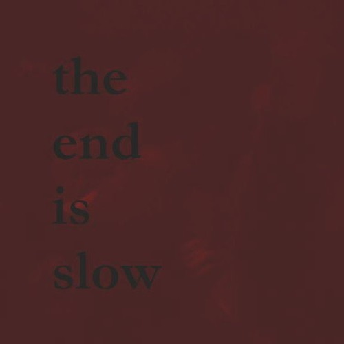 the end is slow