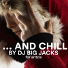 DJ Big Jacks - ...And Chill
