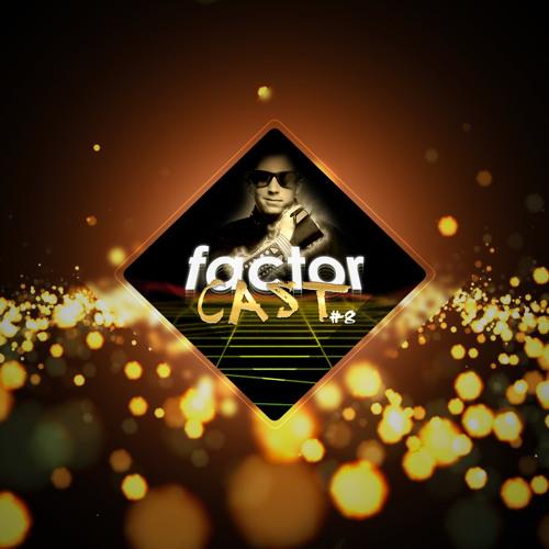 FactorCast #8 - Les Fact'Or 2016