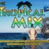 The Tropical Mix 8 Dj Nelson Salazar