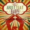 12 - 11 - 2016 AM (All About That Baby Musical)