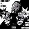 Lil Yase - Flex On My Ex ( Ft. Leezy x Smoove)