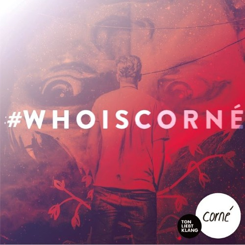 CORNÉ - WHOISCORNÉ (DEBÜTALBUM) !!! FREE DOWNLOAD !!!