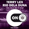 Terry Lex, Rio Dela Duna - You Told Me To Stay (Original Mix) SC