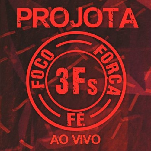 Baixar PROJOTA -  3FS  Completo Ao Vivo 2016