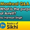 What Is The Purpose Of Amrit? Harman Singh - Montreal Q&A #2