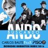 Carlos Baute Ft. Piso 21 - Ando Buscando (Moredan Rumbaton Remix 2016) Portada del disco