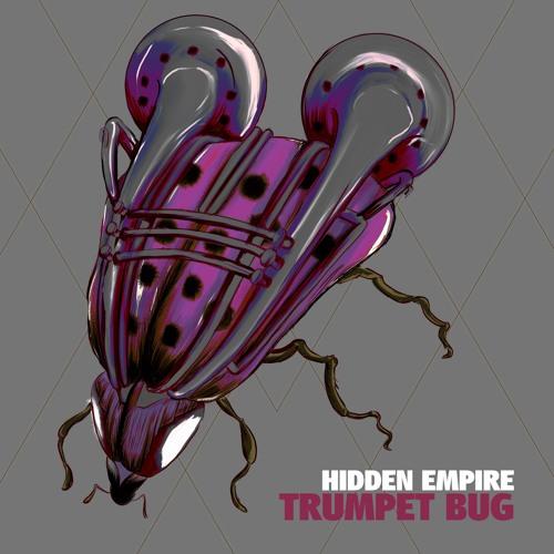 Hidden Empire - Trumpet Bug [Free Download]
