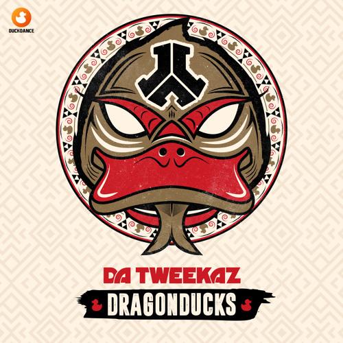 Da Tweekaz - DragonDucks
