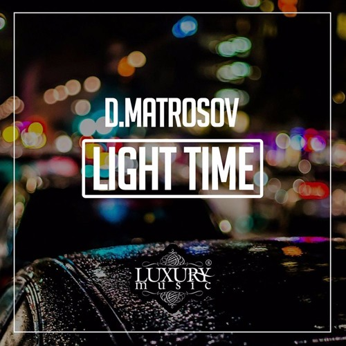 D.Matrosov - Light Time (original mix)