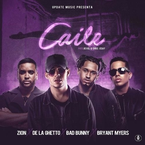 Download CAILE - Zion ❌ De La Ghetto ❌ Bryant Myers ❌ Bad Bunny