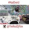 Dj Flex ~ MadOverU X Problem