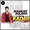 Kadar Mankirt Aulakh | Dhol Mix | Dholi Aman