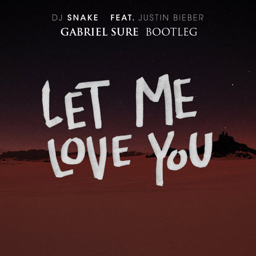 DJ Snake, Justin Bieber - Let Me Love You (Gabriel Sure Bootleg) скачать бесплатно и слушать онлайн