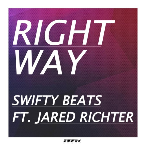 Swifty Beats - Right Way (feat. Jared Richter)
