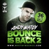 BOUNCE IS BACK 2 mixed by Andy Whitby [FREE DOWNLOAD]