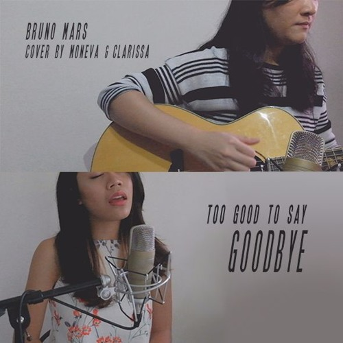 Bruno Mars - Too Good To Say Goodbye (Clarissa on Guitar)