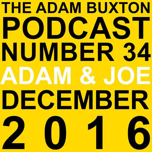EP.34 - ADAM & JOE XMAS 2016