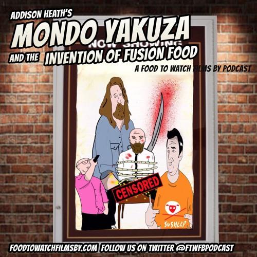 Bonus Feature - Addison Heath's Mondo Yakuza & The Invention of Fusion Food