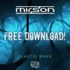 Mirson - Elastic Wave (remastered)FREE DOWNLOAD!