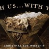 With Us.. With You! Christmas Eve 2016