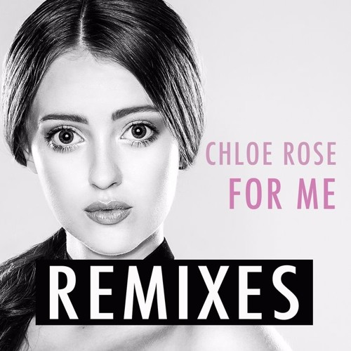 Chloe Rose - For Me (80's Dance Remix)