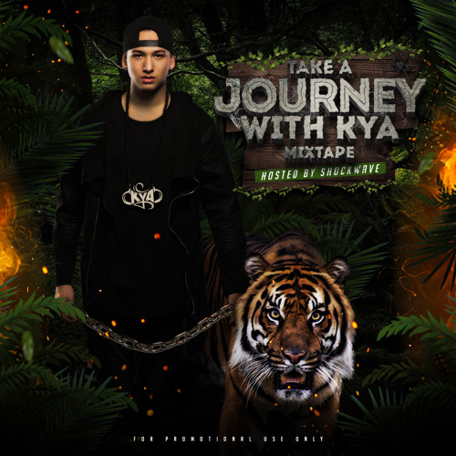 Take A Journey With Kya Mixtape Hosted By Shockwave [OUT NOW]