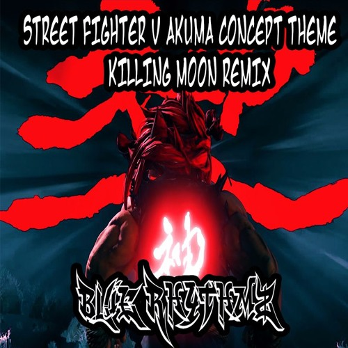 Street Fighter V Akuma Concept Theme - Murderous Moon (Killing Moon