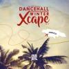 Dancehall Winter Xcape Mix 2016 (explicit)