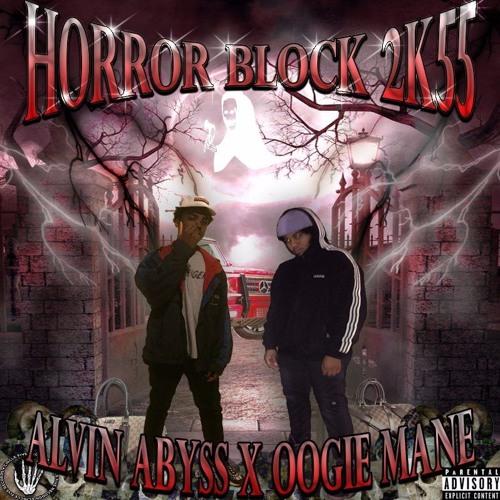 ALVIN★ABYSS x OOGIE MANE - HORROR BLOCK 2K55
