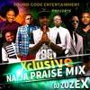 XCLUSIVE NAIJA PRAISE MIX By Djzuzex