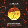 Calvin Harris Feat. Rihanna - This Is What You Came For (Arturo Remix) FREE DOWNLOAD