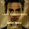 "Dave Audé ft Asher Monroe ""Last Christmas"" FREE DOWNLOAD"