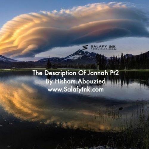 The Description Of Jannah Pt.2 By Hisham Abouzied