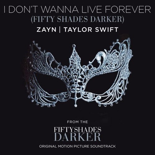 Download Zayn & Taylor Swift - I Don't Wanna Live Forever (Fifty Shades Darker)