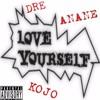 Kojo x Anane x Dre - Luv Yourself