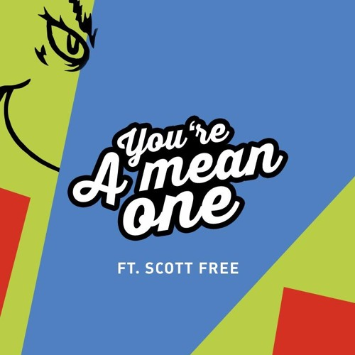 I. You're a Mean One... (feat. Scott Free)