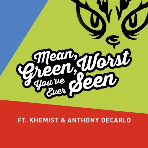 III.  Mean, Green, Worst You've Ever Seen (feat. Khemist)