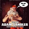 ketchythegreat-Adam Sandler (Prod.By Ron-Ron & Acetheface)