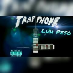 Luh Peso - Trap Phone (Prod.LilMemphisBeats)