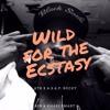 Wild For The Ecstasy (ATB x A$AP Rocky) [Khari Smart Collab]