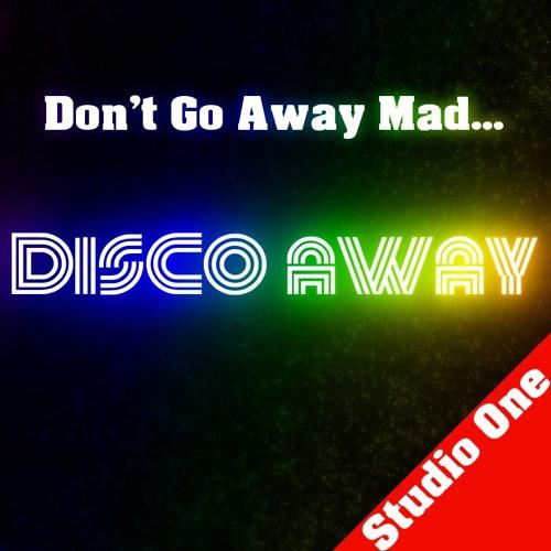 Don't Go Away Mad, Disco Away - Studio One
