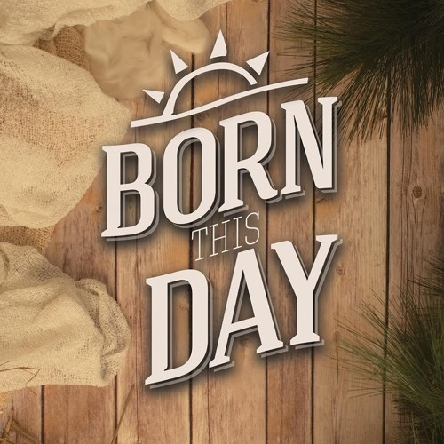 Born This Day: A Christmas Devotional | Pastor Steve Gibson 12.25.2016