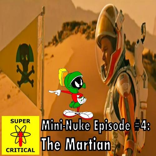 Mini-Nuke #4: The Martian
