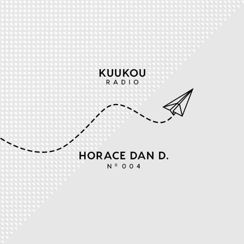 Kuukou Radio 004 - Horace Dan D.