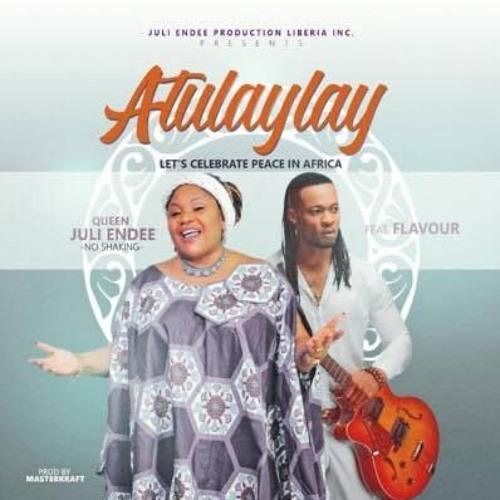 Juli Endee - Atulaylay Ft Flavour (Prod Masterkraft)