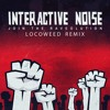 Interactive Noise - Join The Raveolution (LocoWeed Remix)