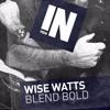 Blend Bold - Wise Watts (James Zed Remix) [FREE DOWNLOAD]