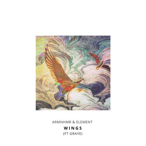 ARMNHMR & Element ft. GRAYE - WINGS - ARMNHMR